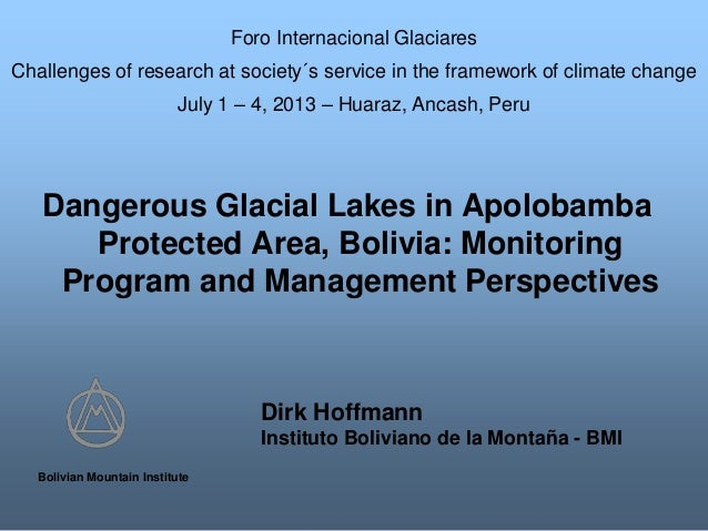 Dangerous Glacial Lakes in Apolobamba Protected Area, Bolivia: Monitoring Program and Management Perspectives Bolivian Mou...