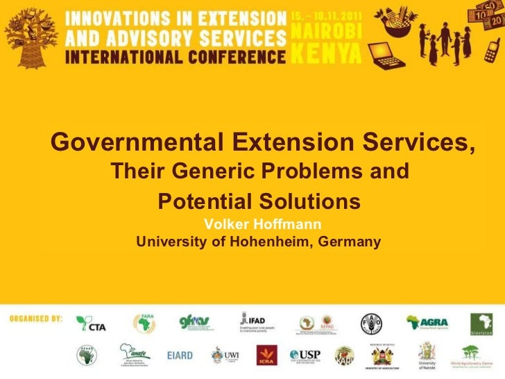 Governmental Extension Services,   Their Generic Problems and  Potential Solutions   Volker Hoffmann University of Hohenhe...