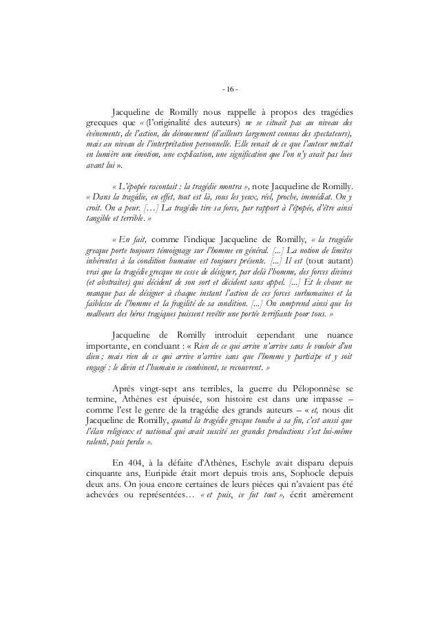 - 16 -Jacqueline de Romilly nous rappelle à propos des tragédiesgrecques que « (l'originalité des auteurs) ne se situait p...