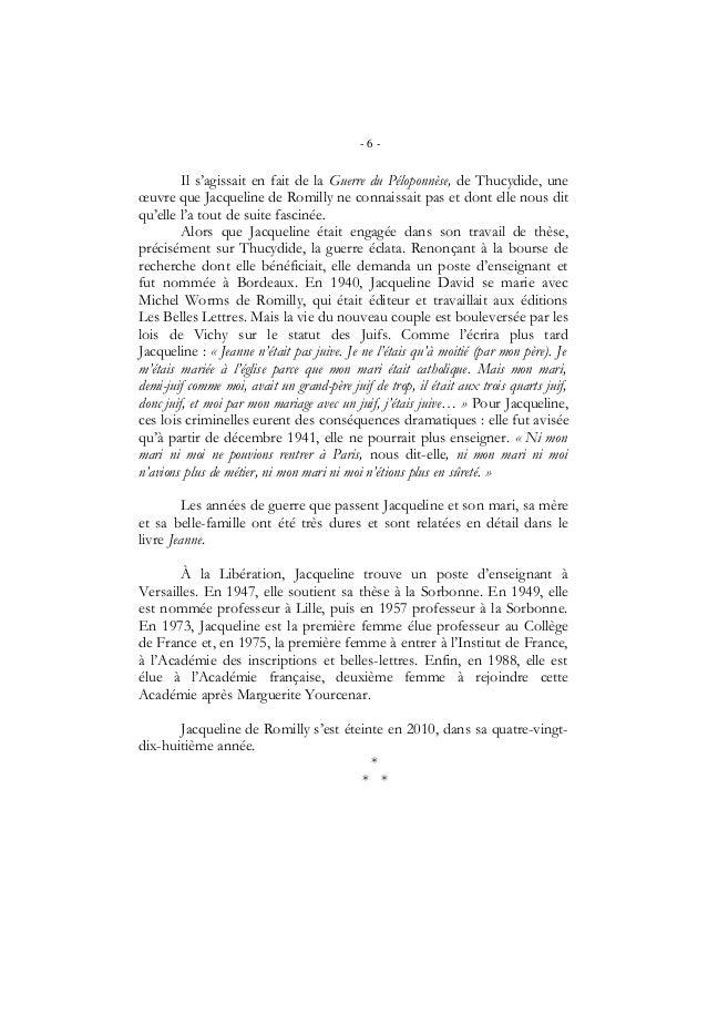 - 6 -Il s'agissait en fait de la Guerre du Péloponnèse, de Thucydide, uneœuvre que Jacqueline de Romilly ne connaissait pa...