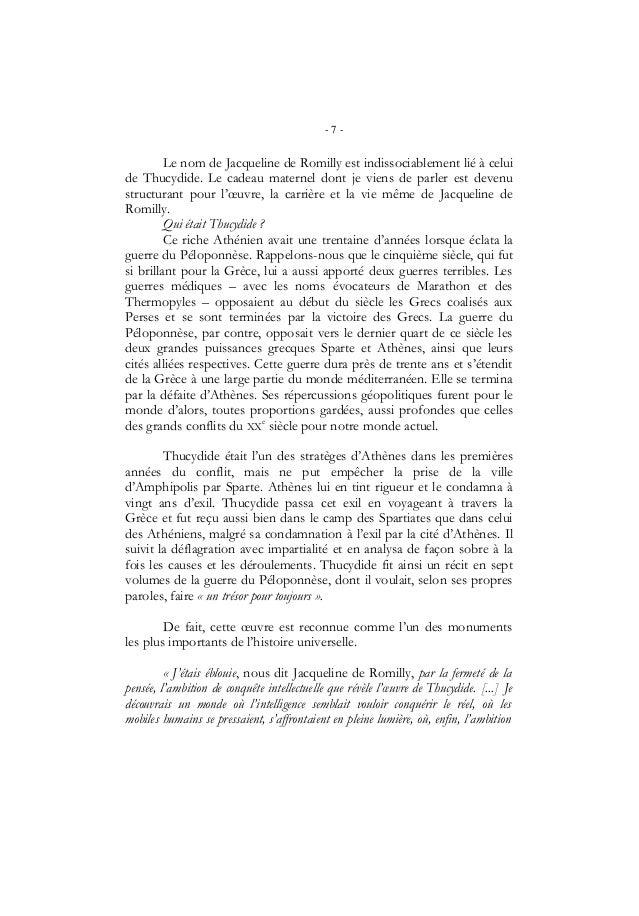 - 7 -Le nom de Jacqueline de Romilly est indissociablement lié à celuide Thucydide. Le cadeau maternel dont je viens de pa...