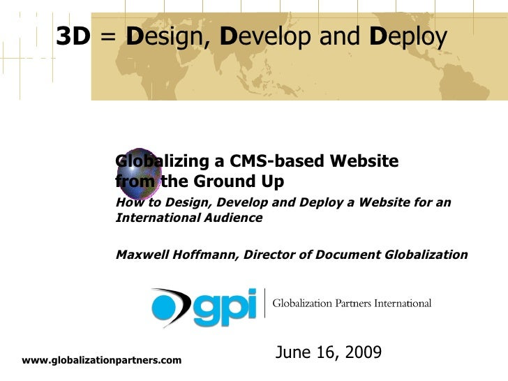 Globalizing a CMS-based Website  from the Ground Up How to Design, Develop and Deploy a Website for an International Audie...