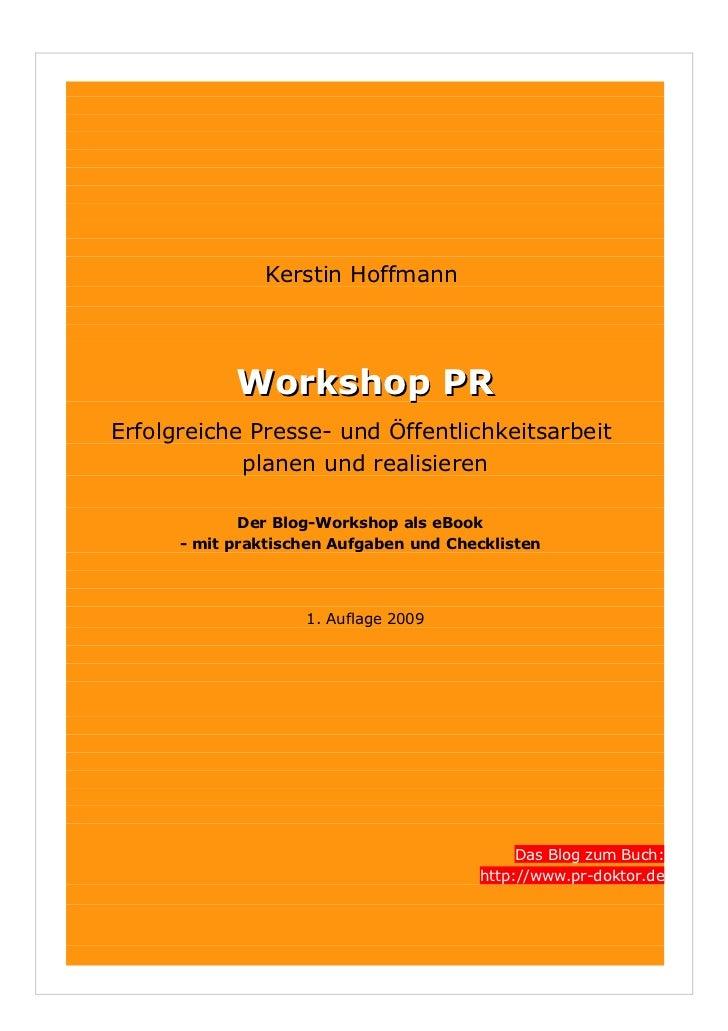 Kerstin Hoffmann                 Workshop PR Erfolgreiche Presse- und Öffentlichkeitsarbeit             planen und realisi...
