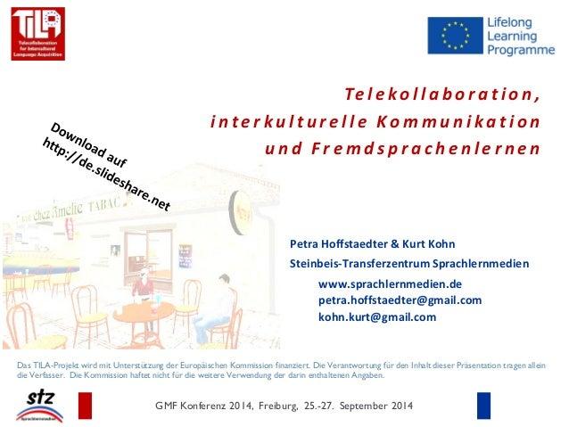 Telekollaboration, interkulturelle Kommunikation und Fremdsprachenlernen  Petra Hoffstaedter & Kurt Kohn Steinbeis-Transfe...