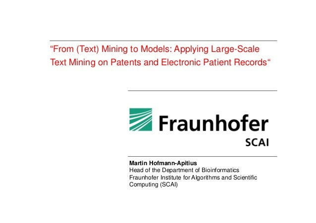 """""""From (Text) Mining to Models: Applying Large-Scale Text Mining on Patents and Electronic Patient Records"""" Martin Hofmann-..."""