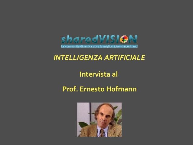 Intervista al Prof. Ernesto Hofmann INTELLIGENZA ARTIFICIALE