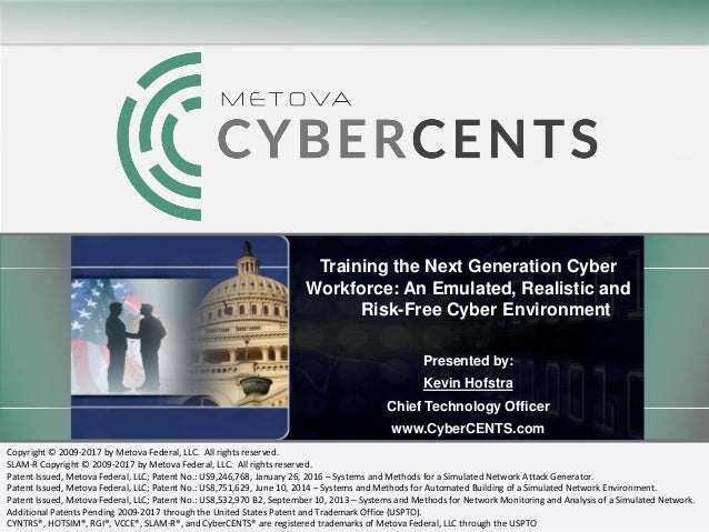 Metova CyberCENTS – www.cybercents.comJune 15, 2017 1 Copyright © 2009-2017 by Metova Federal, LLC. All rights reserved. S...