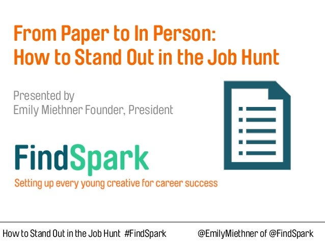 How to Stand Out in the Job Hunt #FindSpark @EmilyMiethner of @FindSpark 
