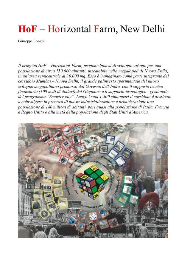 HoF – Horizontal Farm, New Delhi Giuseppe Longhi  Il progetto HoF – Horizontal Farm, propone ipotesi di sviluppo urbano pe...