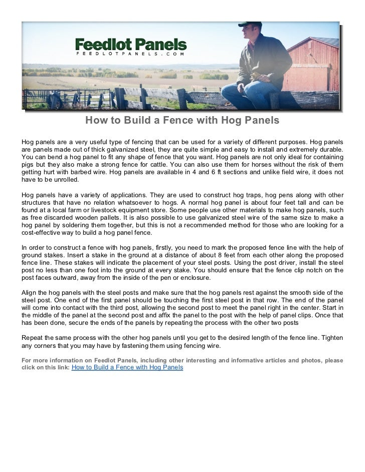 How to Build a Fence with Hog PanelsHog panels are a very useful type of fencing that can be used for a variety of differe...