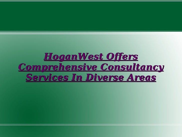 HoganWest Offers Comprehensive Consultancy Services In Diverse Areas