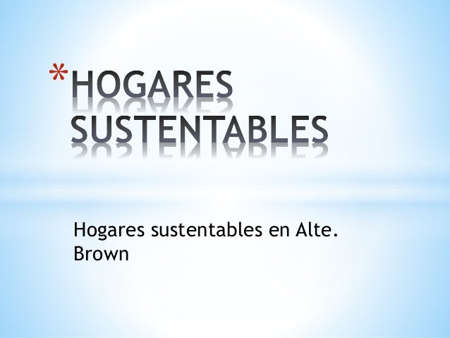 Hogares sustentables en Alte. Brown *