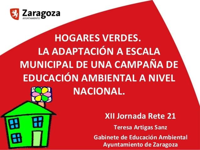 1 1 La gestión urbana del agua en ZaragozaHOGARES VERDES.LA ADAPTACIÓN A ESCALAMUNICIPAL DE UNA CAMPAÑA DEEDUCACIÓN AMBIEN...