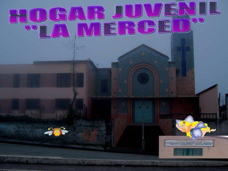 """HOGAR JUVENIL """"LA MERCED"""""""