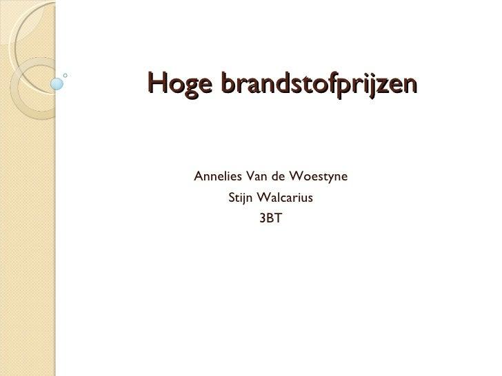 Hoge brandstofprijzen Annelies Van de Woestyne Stijn Walcarius 3BT