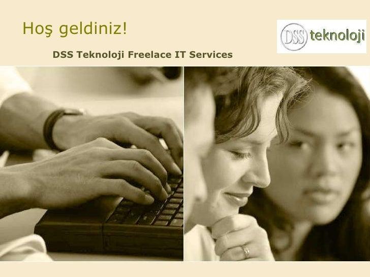 Hoş geldiniz!   DSS Teknoloji Freelace IT Services