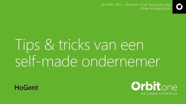 Olivier Mangelschots 36, Gent Zaakvoerder Orbit One Self-made 19 jaar @ Orbit One Sinds 2008 eigenaar olivier@orbitone.com...