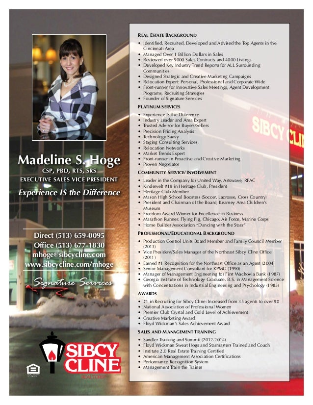 Madeline S. Hoge csp, pbd, rts, srs executive sales vice president Experience IS the Difference Real Estate Background • ...