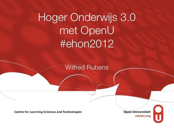Hoger Onderwijs 3.0   met OpenU   #ehon2012     Wilfred Rubens