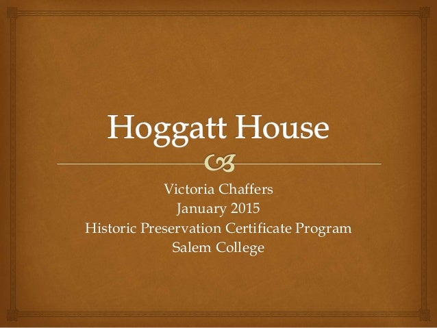 Victoria Chaffers January 2015 Historic Preservation Certificate Program Salem College