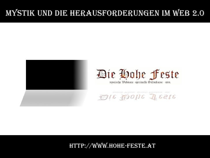 Mystik und die Herausforderungen im Web 2.0 http://www.hohe-feste.at
