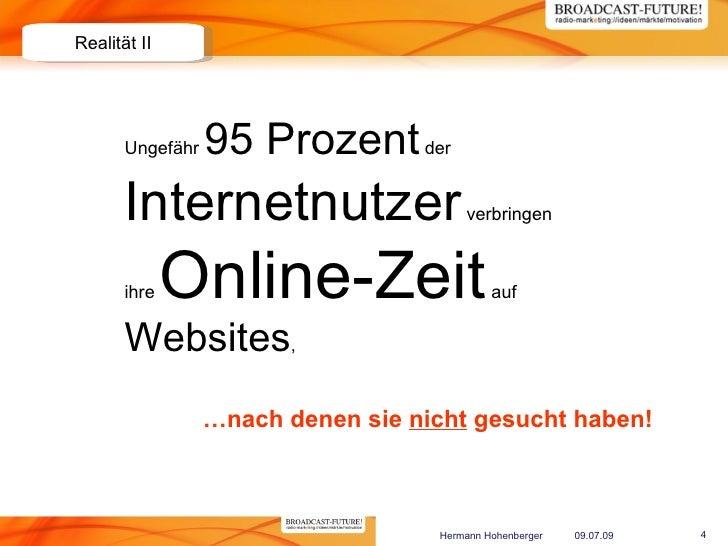 Realität II            Ungefähr   95 Prozent der        Internetnutzer                   verbringen           ihre   Onlin...