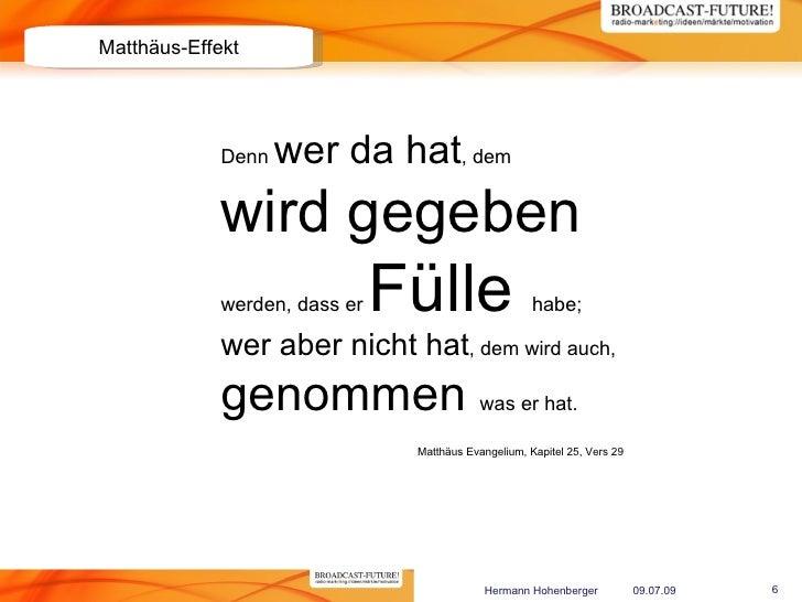 Matthäus-Effekt                  Denn   wer da hat, dem              wird gegeben              werden, dass er   Fülle    ...