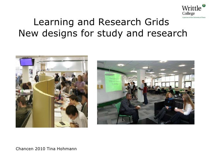 Learning and Research Grids  New designs for study and research Chancen 2010 Tina Hohmann