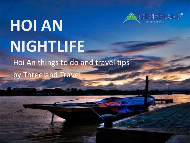 HOI AN NIGHTLIFE Hoi An things to do and travel tips by Threeland Travel