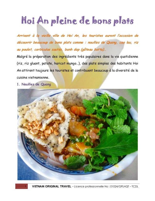 Hoi An pleine de bons plats Arrivant à la vieille ville de Hoi An, les touristes auront l'occasion de découvrir beaucoup d...