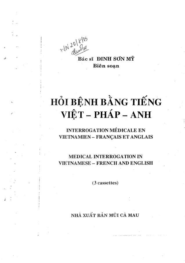 """ .,...:' .) - "" NI-lA XUAT BAN MDI CA MAU (3 cassettes) MEDICAL INTERROGATION IN VIETNAMESE - I{RENCH AND ENGLISH INTERRO..."