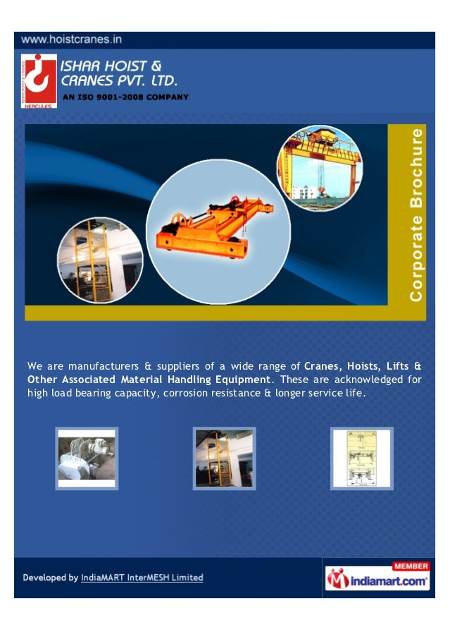 We are manufacturers & suppliers of a wide range of Cranes, Hoists, Lifts &Other Associated Material Handling Equipment. T...