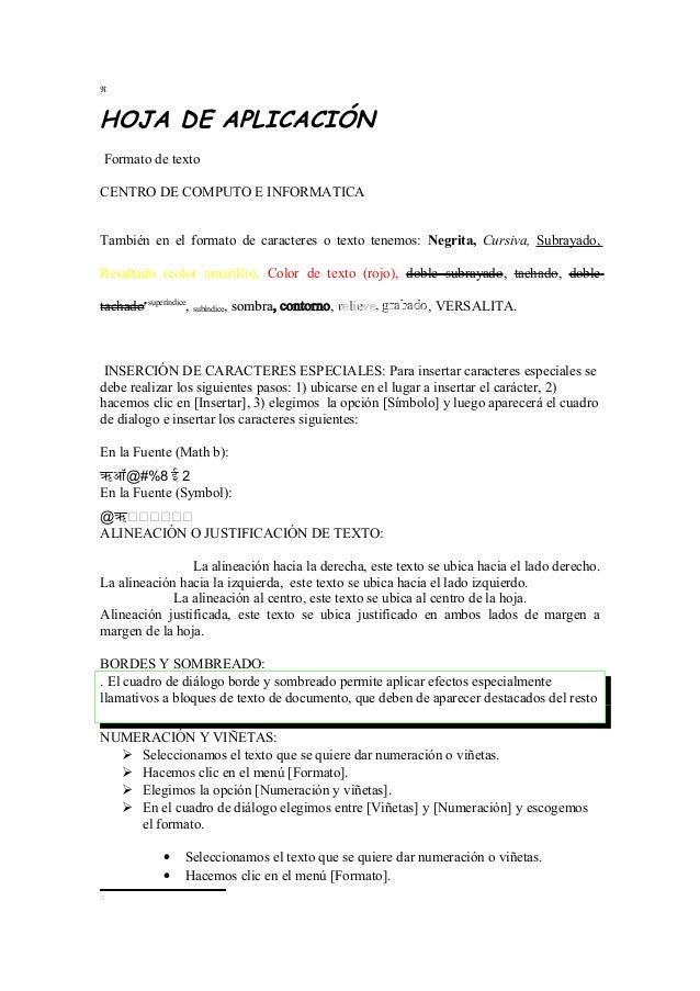 ℜ HOJA DE APLICACIÓN Formato de texto CENTRO DE COMPUTO E INFORMATICA También en el formato de caracteres o texto tenemos:...