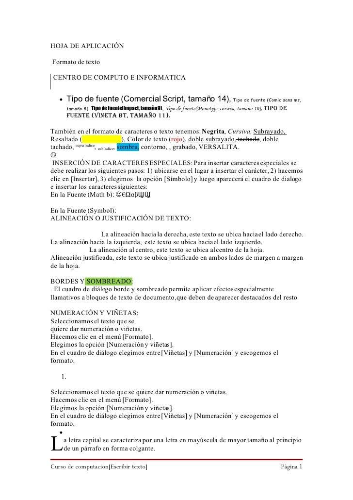 HOJA DE APLICACIÓN  Formato de texto  CENTRO DE COMPUTO E INFORMATICA       Tipo de fuente (Comercial Script, tamaño 14),...