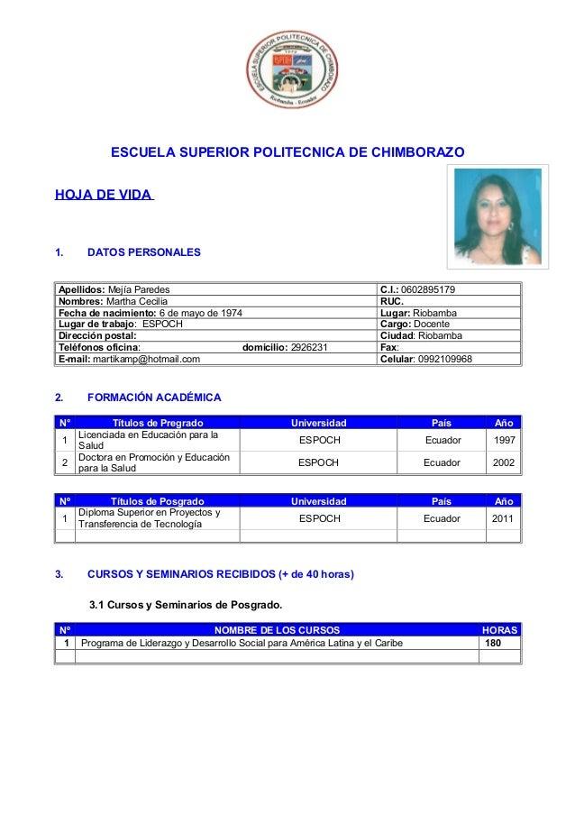 ESCUELA SUPERIOR POLITECNICA DE CHIMBORAZO HOJA DE VIDA 1. DATOS PERSONALES Apellidos: Mejía Paredes C.I.: 0602895179 Nomb...