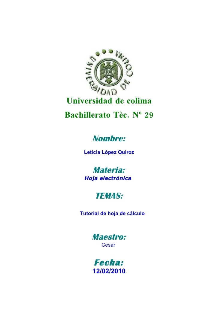 Universidad de colima Bachillerato Tèc. Nº 29          Nombre:      Leticia López Quiroz           Materia:      Hoja elec...