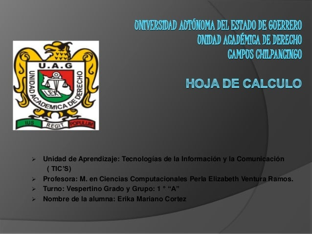  Unidad de Aprendizaje: Tecnologías de la Información y la Comunicación ( TIC'S)  Profesora: M. en Ciencias Computaciona...