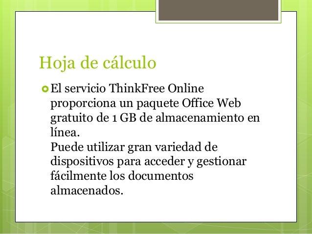 Hoja de cálculo El servicio ThinkFree Online proporciona un paquete Office Web gratuito de 1 GB de almacenamiento en líne...