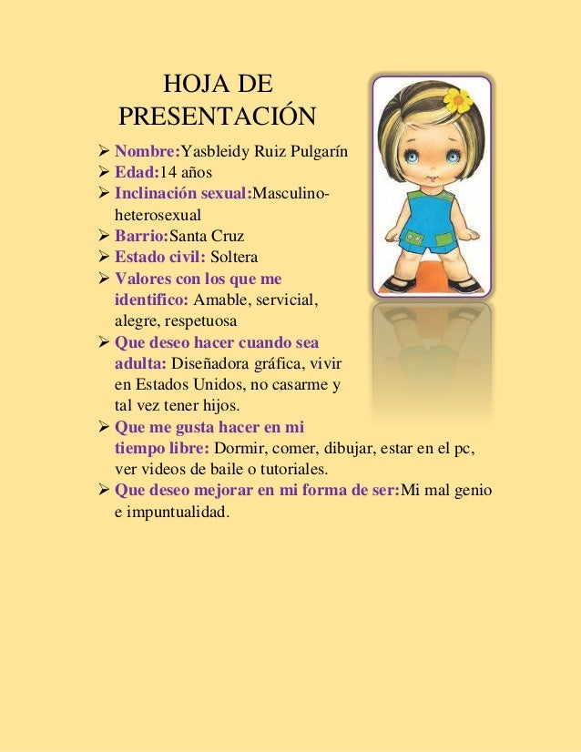 HOJA DE PRESENTACIÓN  Nombre:Yasbleidy Ruiz Pulgarín  Edad:14 años  Inclinación sexual:Masculinoheterosexual  Barrio:S...
