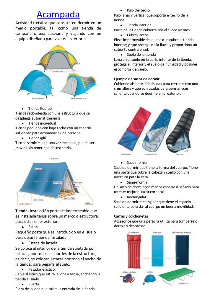 Acampada<br />Actividad turística que consiste en dormir en un medio portable, tal como una tienda de campaña o una carava...