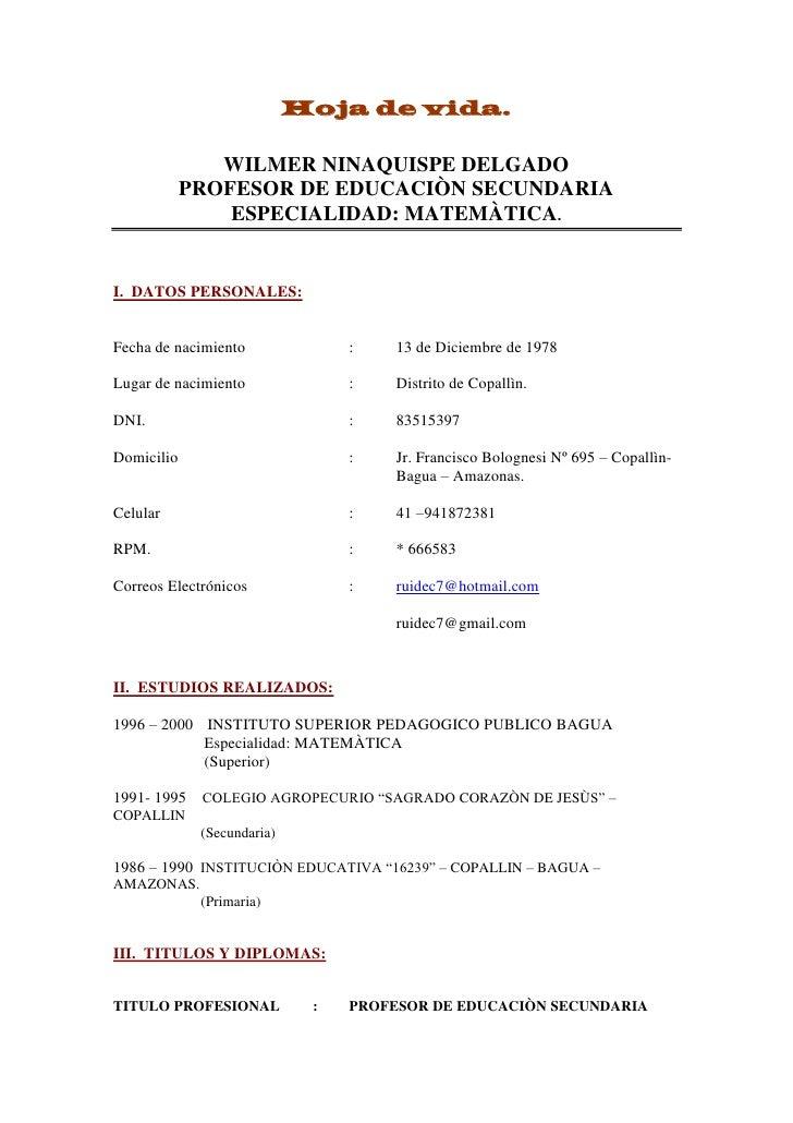 Hoja de vida.<br />WILMER NINAQUISPE DELGADO<br />PROFESOR DE EDUCACIÒN SECUNDARIA  ESPECIALIDAD: MATEMÀTICA.<br />I.  DAT...