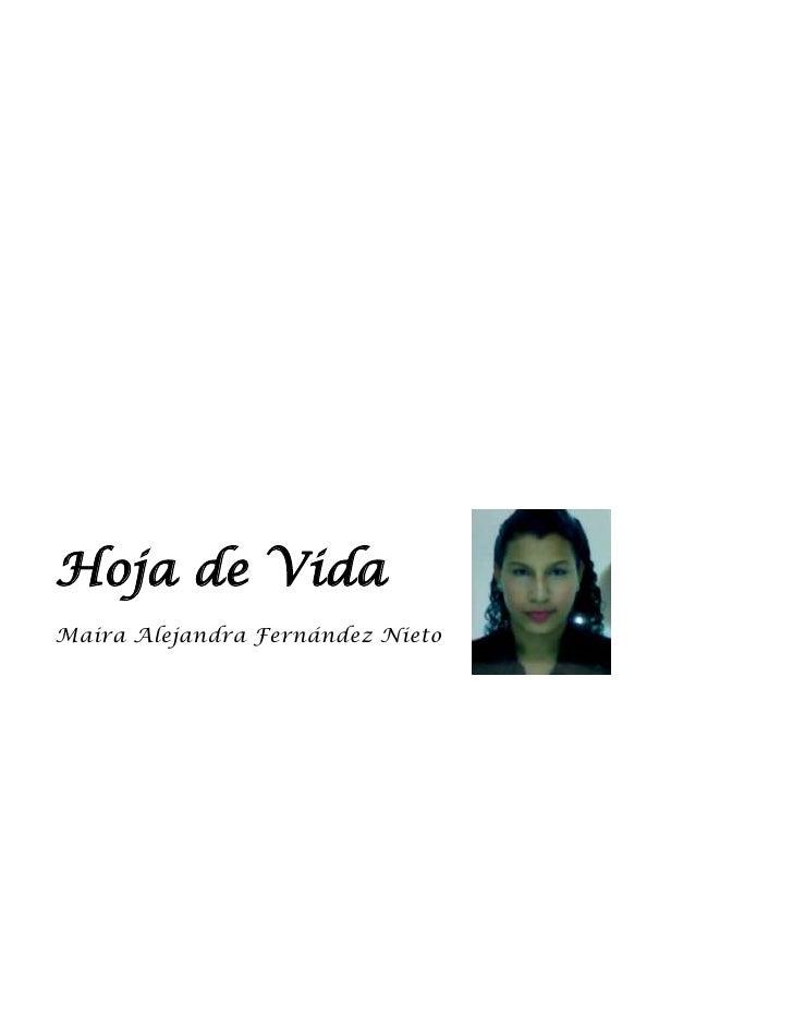 4088765356235<br />Hoja de Vida <br />Maira Alejandra Fernández Nieto<br />________________________________<br />PERFIL PR...