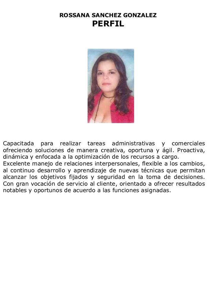 ROSSANA SANCHEZ GONZALEZ                               PERFILCapacitada para realizar tareas administrativas y comerciales...