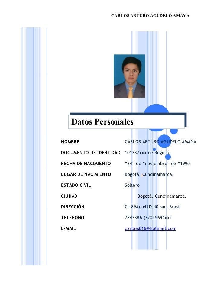 CARLOS ARTURO AGUDELO AMAYA    Datos PersonalesNOMBRE                    CARLOS ARTURO AGUDELO AMAYADOCUMENTO DE IDENTIDAD...