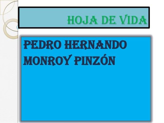 HOJA DE VIDAPedro hernandoMONROY PINZÓN
