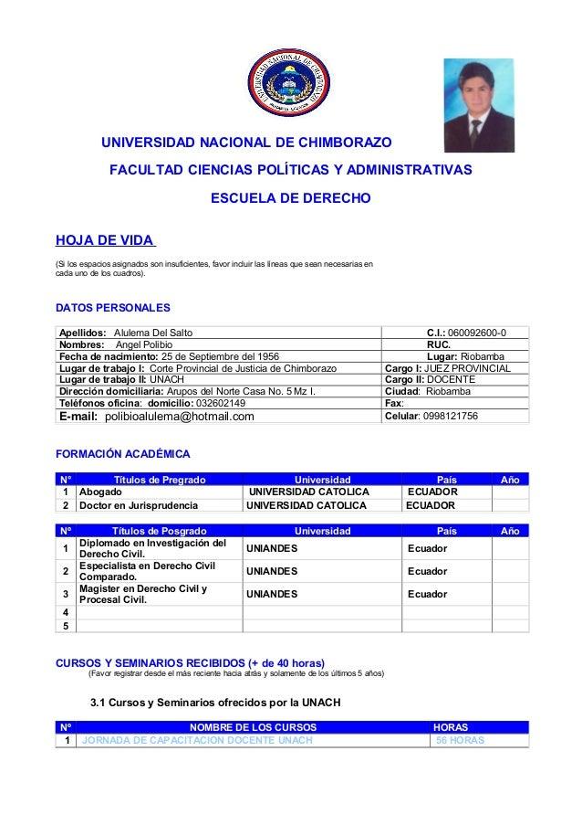 UNIVERSIDAD NACIONAL DE CHIMBORAZO FACULTAD CIENCIAS POLÍTICAS Y ADMINISTRATIVAS ESCUELA DE DERECHO HOJA DE VIDA (Si los e...