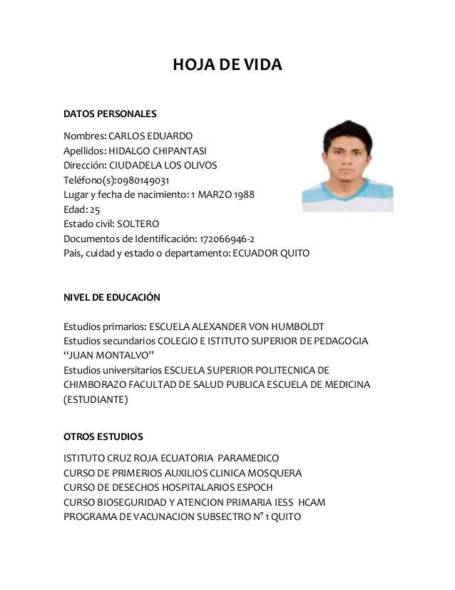 HOJA DE VIDA DATOS PERSONALES Nombres: CARLOS EDUARDO Apellidos: HIDALGO CHIPANTASI Dirección: CIUDADELA LOS OLIVOS Teléfo...