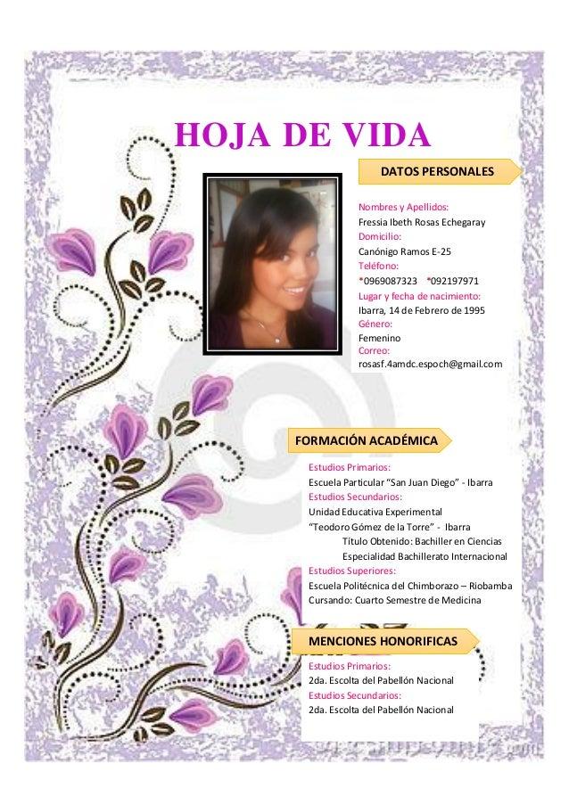 HOJA DE VIDA  DATOS PERSONALES  Nombres y Apellidos:  Fressia Ibeth Rosas Echegaray  Domicilio:  Canónigo Ramos E-25  Telé...
