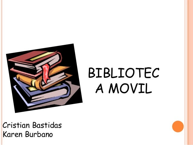BIBLIOTEC A MOVIL Cristian Bastidas Karen Burbano