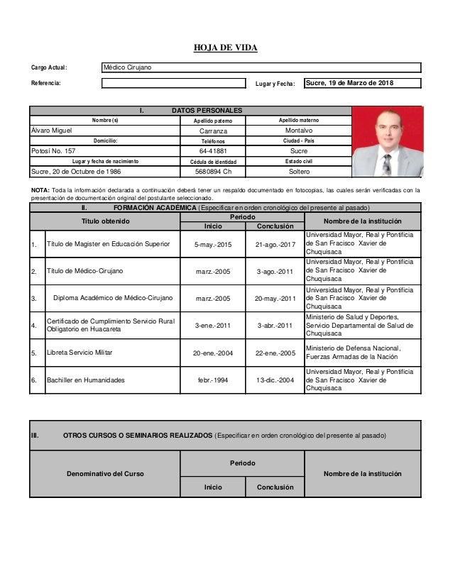 Lugar y Fecha: Apellido paterno Carranza Teléfonos 64-41881 Cédula de identidad 5680894 Ch Inicio Conclusión 1. 5-may.-201...